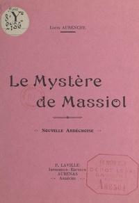 Louis Aurenche - Le mystère de Massiol - Nouvelle ardéchoise.