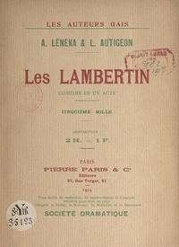 Louis Autigeon et André Lénéka - Les Lambertin - Comédie en un acte.