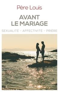Mgr marc Aillet et  Louis - Avant le mariage - Sexualité, affectivité, prière.