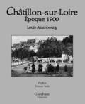 Louis Azambourg - Châtillon-sur-Loire - Epoque 1900.