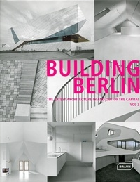 Louis Back - Building Berlin - The latest architecture in and out of the capital Volume 3.