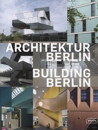 Louis Back - Building Berlin - The latest architecture in and out of the capital Volume 9.