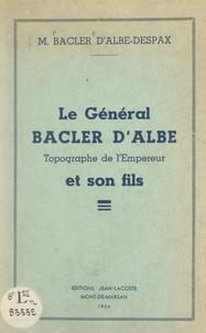 Louis Bacler d'Albe-Despax - Le Général Bacler d'Albe et son fils - Topographe de l'empereur.