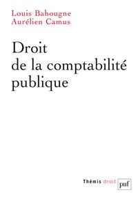 Louis Bahougne et Aurélien Camus - Droit de la comptabilité publique.