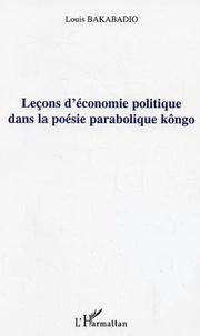 Louis Bakabadio - Leçons d'économie politique dans la poésie parabolique kôngo.
