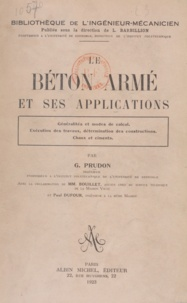 Louis Barbillion et M. Bouillet - Le béton armé et ses applications.