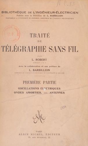 Traité de télégraphie sans fil (1) : Oscillations électriques, ondes amorties, antennes