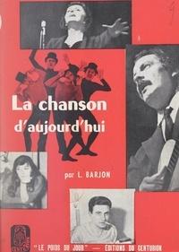 Louis Barjon et Jacques Mignon - La chanson d'aujourd'hui.