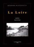 Louis Barron - La Loire - De sa source à son embouchure.