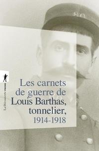 Louis Barthas - Les carnets de guerre de Louis Barthas, tonnelier, 1914-1918 - Edition du centenaire.