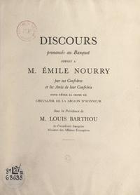 Louis Barthou et Maurice Garçon - Discours prononcés au banquet offert à M. Émile Nourry pour fêter sa Croix de Chevalier de la Légion d'honneur.