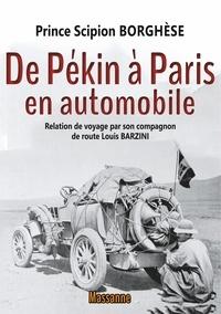 Louis Barzini et Prince Scipion Borghèse - De Pékin à Paris en automobile.