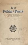 Louis Barzini et Scipion Borghèse - De Pékin à Paris - La moitié du monde vue d'une automobile en soixante jours.