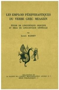 Louis Basset - Les emplois périphrastiques du verbe grec - Etude de linguistique grecque et essai de linguistique générale.