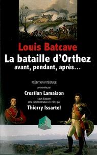 Louis Batcave - La bataille d'Orthez - Avant, pendant, après....
