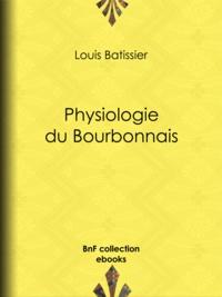 Louis Batissier - Physiologie du Bourbonnais.