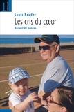 Louis Baudet - Ces cris du coeur - Recueil de poèmes.