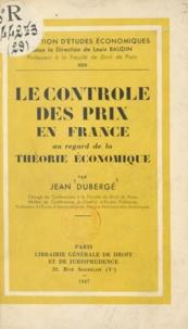 Louis Baudin et Jean Dubergé - Le contrôle des prix en France au regard de la théorie économique.