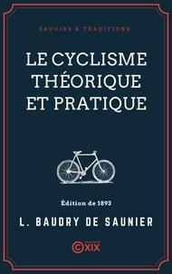Louis Baudry de Saunier et Pierre Giffard - Le Cyclisme théorique et pratique.