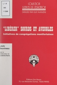 Louis Bauvineau et Lucienne Favre - Libérer sourds et aveugles - Initiatives de congrégations montfortaines.