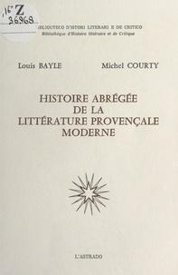 Louis Bayle et Michel Courty - Histoire abrégée de la littérature provençale moderne.