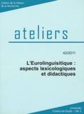 Louis Begioni et Gilbert Magnus - L'Eurolinguistique : aspects lexicologiques et didactiques.