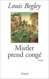 Louis Begley - Mistler prend congé.