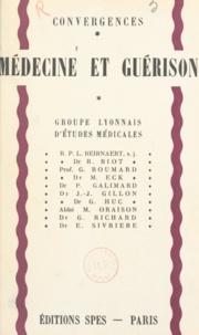 Louis Beirnaert et René Biot - Médecine et guérison.