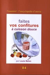 Louis Belon - Faites vos confitures à cuisson douce.