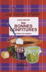 Louis Belon - Les bonnes confitures à faire à la maison.