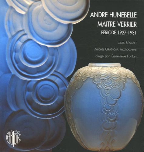Louis Bénazet - André Hunebelle, maître verrier, période 1927-1931.