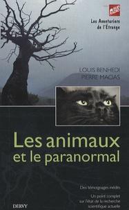 Louis Benhedi et Pierre Macias - Les animaux et le paranormal.