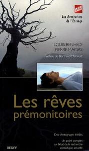 Louis Benhedi et Pierre Macias - Les rêves prémonitoires.