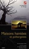 Louis Benhedi et Joachim Soulières - Maisons hantées et poltergeists.