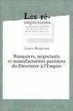 Louis Bergeron - Banquiers, négociants et manufacturiers parisiens du Directoire à l'Empire.