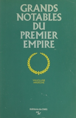 Grands notables du Premier Empire (1). Vaucluse, Ardèche
