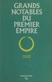 Louis Bergeron et Guy Chaussinand-Nogaret - Grands notables du Premier Empire (1) - Vaucluse, Ardèche.