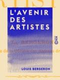Louis Bergeron - L'Avenir des artistes.