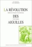 Louis Bergeron et  Collectif - LA REVOLUTION DES AIGUILLES. - Habiller les Français et les Américains 19ème-20ème siècles.
