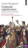 Louis Bergeron - Nouvelle histoire de la France contemporaine - Tome 4, L'Episode napoléonien, 1. Aspects intérieurs 1799-1815.