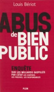 Louis Bériot - Abus de bien public.
