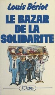 Louis Bériot - Le bazar de la solidarité.