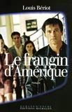Louis Bériot - Le frangin d'Amérique.