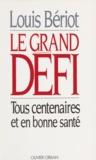 Louis Bériot - Le grand défi - Tous centenaires et en bonne santé.