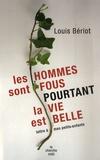 Louis Bériot - Les hommes sont fous... pourtant la vie est belle ! - Lettre à mes petits-enfants.