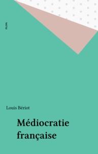 Louis Bériot et  Louis - Médiocratie française.