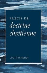 Louis Berkhof - Précis de doctrine chrétienne.