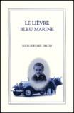 Louis-Bernard Delom - Le lièvre bleu marine.