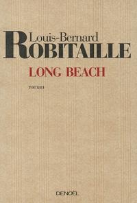 Louis-Bernard Robitaille - Long Beach - Suivi d'un bref Avertissement au Comité.