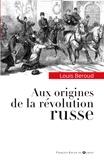 Louis Béroud - Aux origines de la révolution russe.